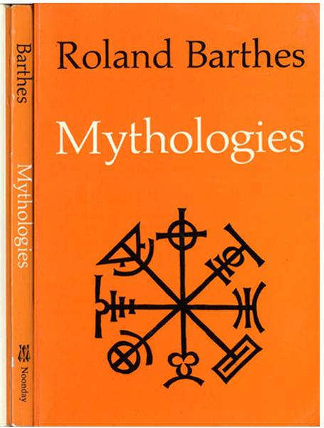 barthes's mythologies as semiotics diciplines Wiki for collaborative studies of arts, media and humanities.