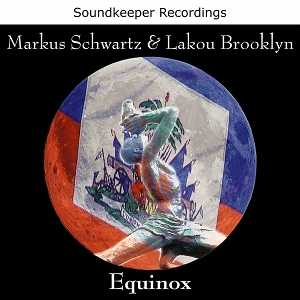 [Markus Schwartz and Lakou Brooklyn - Equinox]