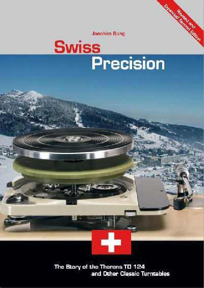 [Swiss Precision: The Story of the Thorens TD 124 and Other Classic Turntables by J. Bung]